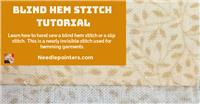 Hand Sewing - Blind Hem Stitch (Slip Stitch)