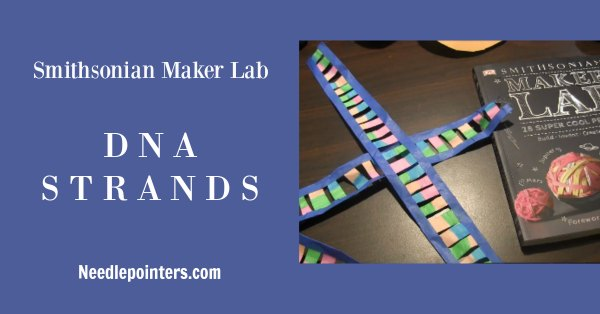 Smithsonian Maker Lab: DNA Strands PSroject