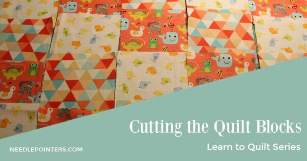 Learn to Quilt - Cut Blocks