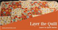 Learn to Quilt - How to Make a Quilt Sandwich