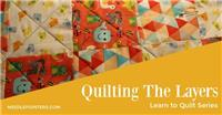 LEARN TO QUILT - QUILTING THE TOP