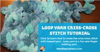 Loop Yarn - Criss Cross Stitch Tutorial
