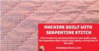 How to Machine Quilt with the Serpentine Stitch