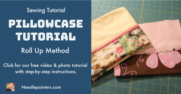 How to make a Pillowcase - Rolled Up Method