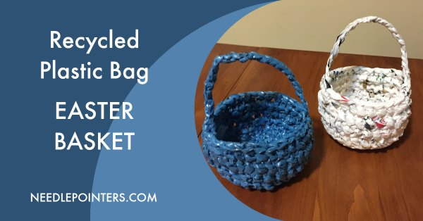 Recycled Plastic Bag Easter Baskets
