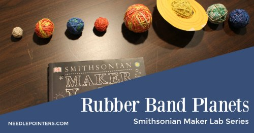 Smithsonian Maker Lab Rubber Band Planets