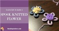 Spool Knitting - Spool Knitted Flower