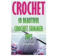 Crochet: 10 Beautiful Crochet Summer Tops