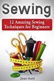 Sewing: 12 Amazing Sewing Techniques for Beginners