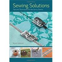 Sewing Solutions: Tips and Advice for the Savvy Sewist