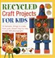 Recycled Craft Projects For Kids: