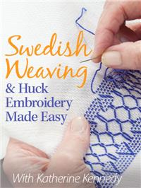 Swedish Weaving & Huck Embroidery Made Easy