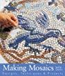 Making Mosaics : Designs, Techniques & Projects