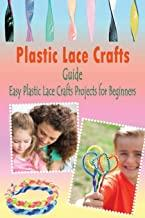 Plastic Lace Crafts Guide